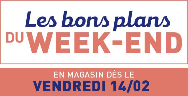 Les bons plans du week-end - À partir du vendredi 14/02