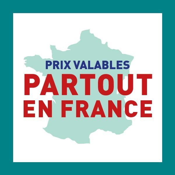 PRIX VALABLES PARTOUT EN FRANCE