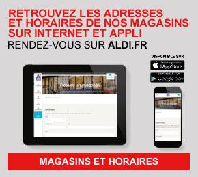 Retrouvez les adresses et horaires de nos magasins sur Internet et Appli - Rdv sur ALDI.FR